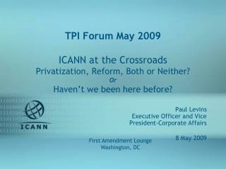 Paul Levins Executive Officer and Vice President-Corporate Affairs 8 May 2009