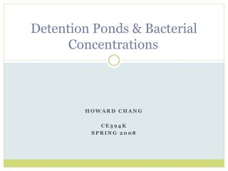 Detention Ponds & Bacterial Concentrations