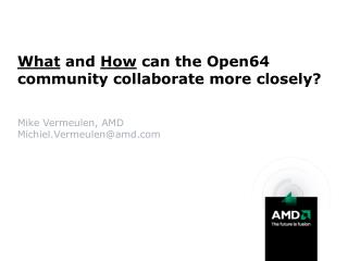 What  and  How  can the Open64 community collaborate more closely?