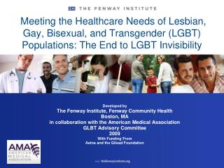 Meeting the Healthcare Needs of Lesbian, Gay, Bisexual, and Transgender LGBT Populations: The End to LGBT Invisibility