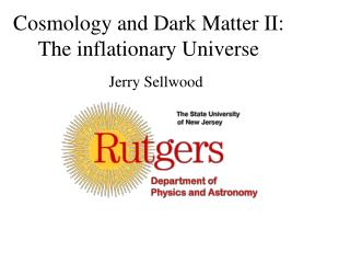 Cosmology and Dark Matter II: The inflationary Universe