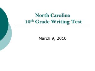 North Carolina  10 th  Grade Writing Test