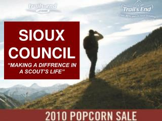 """SIOUX COUNCIL """"MAKING A DIFFRENCE IN A SCOUT'S LIFE"""""""