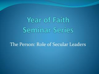 Year of Faith Seminar Series