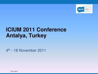 ICIUM 2011 Conference  Antalya, Turkey