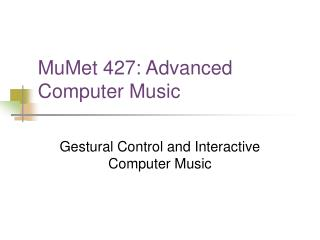 MuMet 427: Advanced Computer Music