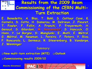 Results from the 2009 Beam Commissioning of the CERN Multi-Turn Extraction