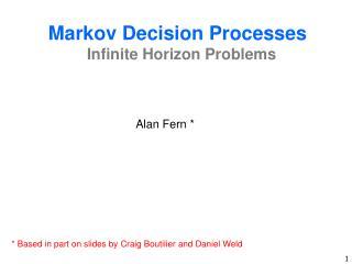 Markov Decision Processes Infinite Horizon Problems