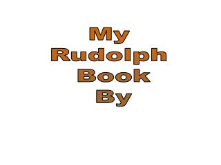 My  Rudolph  Book By