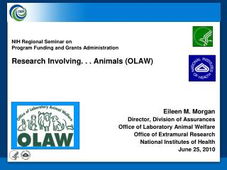 NIH Regional Seminar on  Program Funding and Grants Administration  Research Involving. . . Animals OLAW