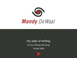 my year of writing 24.Com Writing Workshop 18 April 2009