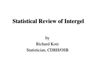 Statistical Review of Intergel