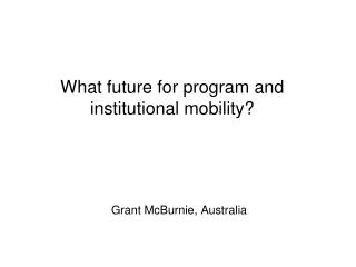 What future for program and institutional mobility?