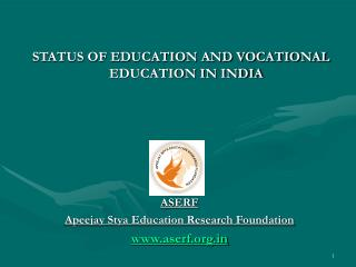STATUS OF EDUCATION AND VOCATIONAL EDUCATION IN INDIA ASERF