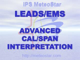 LEADS/EMS ADVANCED CAL/SPAN INTERPRETATION
