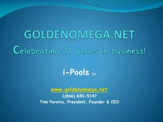 GOLDEN O MEGA.NET C elebrating 21 years in business!