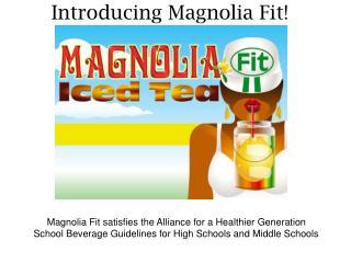 Introducing Magnolia Fit!
