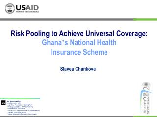 Risk Pooling to Achieve Universal Coverage:  Ghana ' s National Health  Insurance Scheme