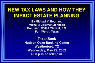 NEW TAX LAWS AND HOW THEY IMPACT ESTATE PLANNING