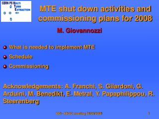 MTE shut down activities and commissioning plans for 2008
