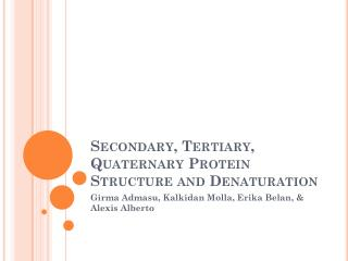 Secondary, Tertiary, Quaternary Protein Structure and Denaturation