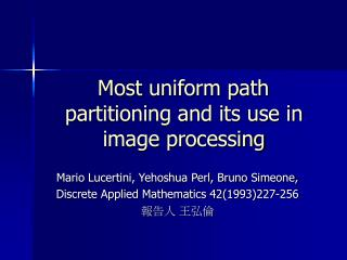 Most uniform path partitioning and its use in image processing
