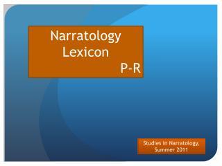Studies in Narratology, Summer 2011