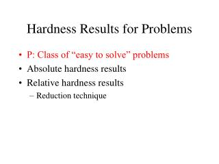 Hardness Results for Problems
