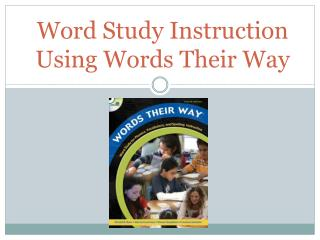 Word Study Instruction  Using Words Their Way
