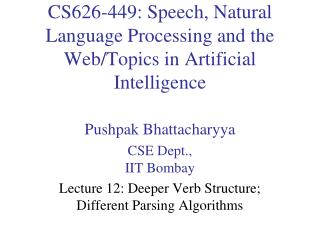 CS626-449: Speech, Natural Language Processing and the Web/Topics in Artificial Intelligence