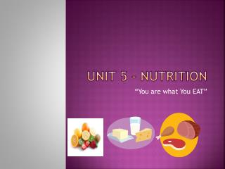 Unit 5 - Nutrition