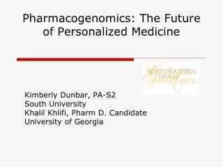 Pharmacogenomics: The Future of Personalized Medicine
