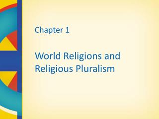 Chapter 1 World Religions and Religious Pluralism