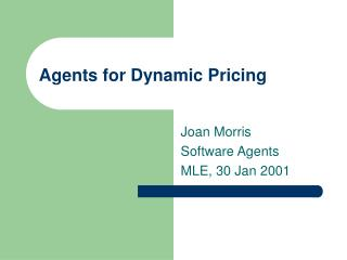 Agents for Dynamic Pricing