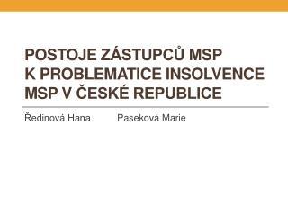 Postoje zástupců MSP kproblematice insolvence MSP vČeské republice