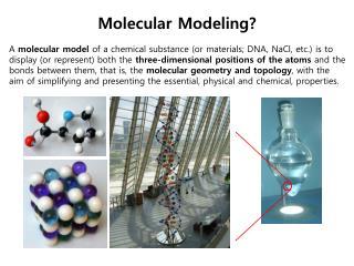 Molecular Modeling?