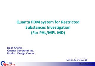 Quanta PDM system for Restricted Substances Investigation  (For PAL/MPL MD)