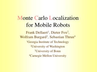 M onte  C arlo  L ocalization for Mobile Robots
