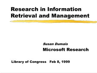 Research in Information Retrieval and Management