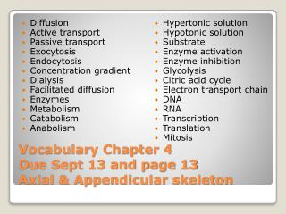 Vocabulary Chapter 4 Due Sept 13 and page 13  Axial & Appendicular skeleton