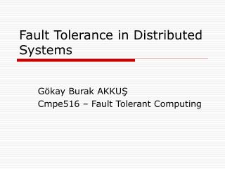 Fault Tolerance in Distributed Systems
