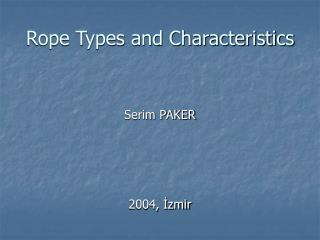 Rope Types and Characteristics