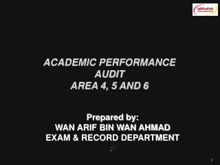 ACADEMIC PERFORMANCE AUDIT AREA 4, 5 AND 6