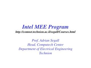 Intel MEE Program comnet.technion.ac.il/segall/Courses.html