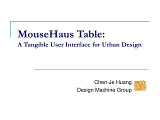 MouseHaus Table: A Tangible User Interface for Urban Design