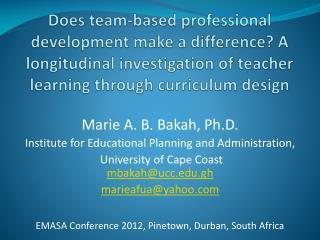 Marie  A. B.  Bakah, Ph.D. Institute for Educational Planning and Administration,
