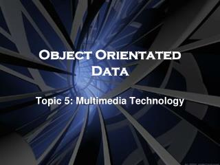 Object Orientated Data