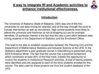 A way to integrate IR and Academic activities to  enhance institutional effectiveness.