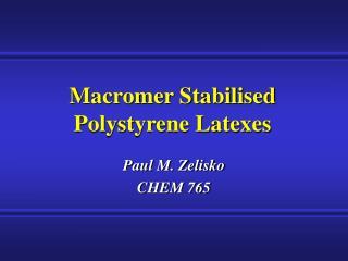 Macromer Stabilised Polystyrene Latexes