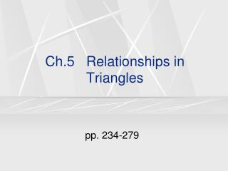 Ch.5   Relationships in Triangles